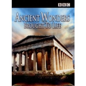 ANCIENT WONDERS BROUGHT TO LIFE
