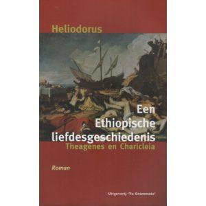 EEN ETHIOPISCHE LIEFDESGESCHIEDENIS. THEAGENIES EN CHARICLEIA